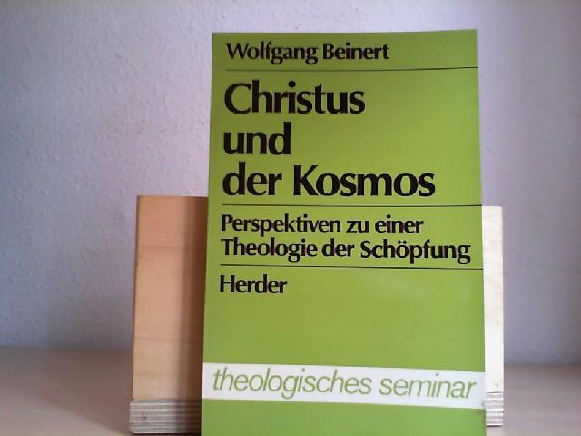 Christus und der Kosmos : Perspektiven zu e. Theologie d. Schöpfung. theologisches seminar