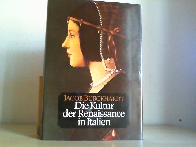 Die Kultur der Renaissance in Italien : e. Versuch. Neudr. d. Urausg. / hrsg. von Konrad Hoffmann