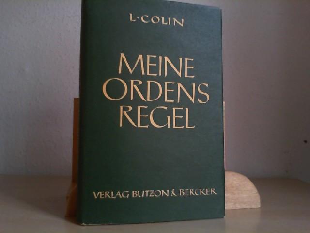 Colin, L.: Meine Ordensregel. Wesen - Feinde - Quellen - Vorzüge.