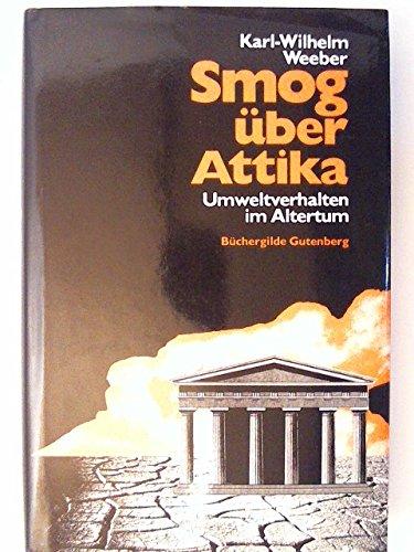 Smog über Attika : Umweltverhalten im Altertum.