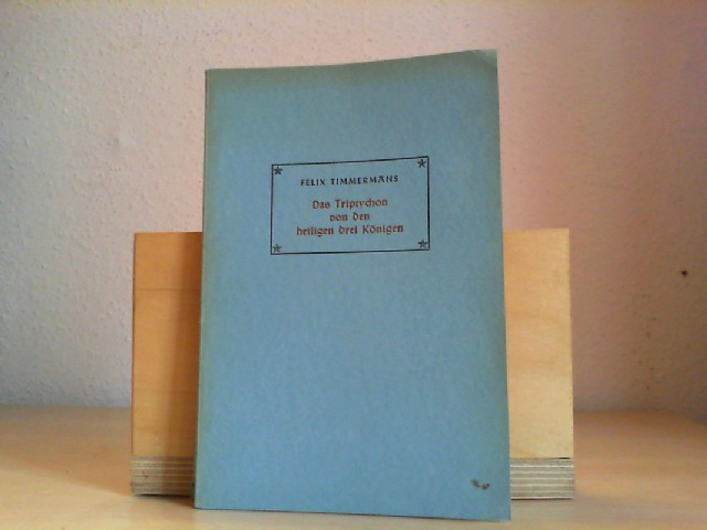 Timmermans, Felix.: Das Triptychon von den Heiligen Drei Königen. Übertragen von Anton Kippenberg. Nr. 213, Jan. 1943.
