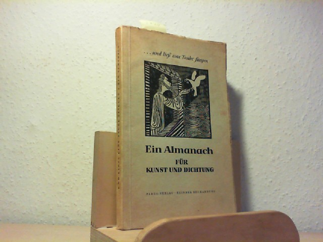 ... und ließ eine Taube fliegen. Ein Almanach für Kunst und Dichtung.