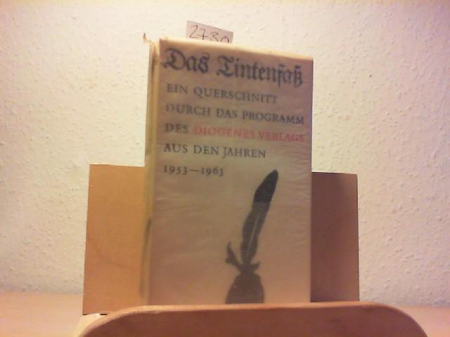 Das Tintenfaß. Ein Querschnitt durch das Programm des Diogenes Verlags aus den Jahren 1953 - 1963.