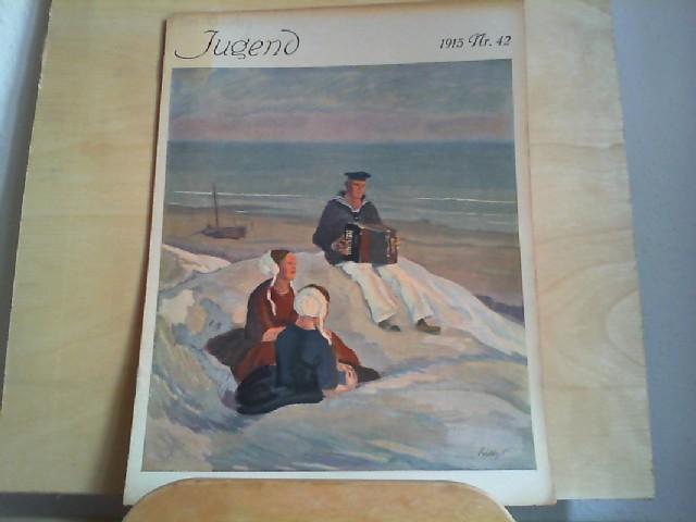 JUGEND. 09.10.1915. Nr. 42. Münchner illustrierte Wochenschrift für Kunst und Leben. Begründet von Dr. Georg Hirth.