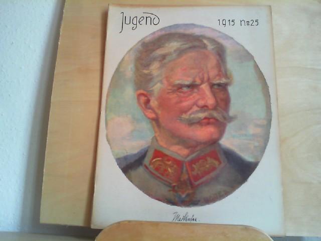 JUGEND. 12.06.1915. Nr. 25. Münchner illustrierte Wochenschrift für Kunst und Leben. Begründet von Dr. Georg Hirth.
