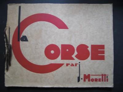La Corse par J.Moretti. Fotoalbum mit 20 getönten Fotos. 1.Auflage.
