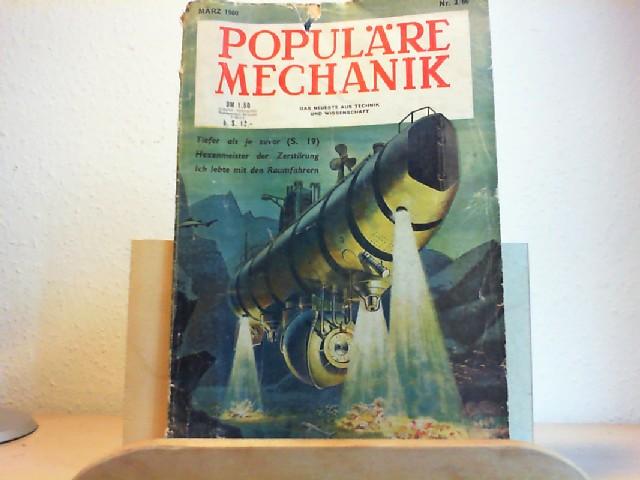 Populäre Mechanik. Das neueste aus Technik und Wissenschaft. März 1960. 5. Jahrgang. Band 10, Heft 3, Nr. 54. Herausgegeber der deutschen Ausgabe: Adrien Albarranc.