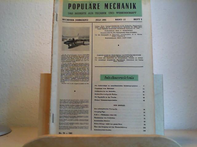 Populäre Mechanik. Das neueste aus Technik und Wissenschaft. Juli 1961. 6. Jahrgang. Band 12, Heft 7, Nr. 70. Herausgegeber der deutschen Ausgabe: Adrien Albarranc.