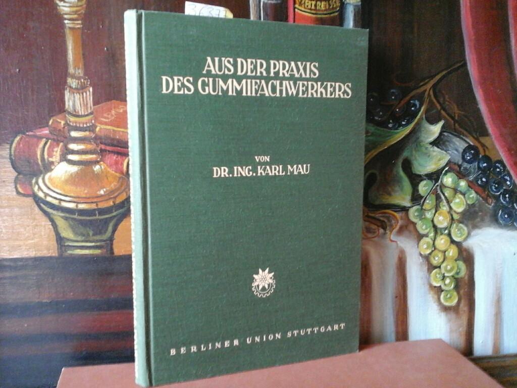 Aus der Praxis des Gummifachwerkers. Zweite /2./ Auflage.