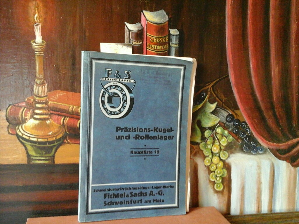 Präzisions-Kugel- und Rollenlager. Hauptliste 12. Herausgegeben von von den Schweinfurter Präzisions-Kugel-Lager-Werken Fichtel & Sachs A.-G. Schweinfurt am Main.