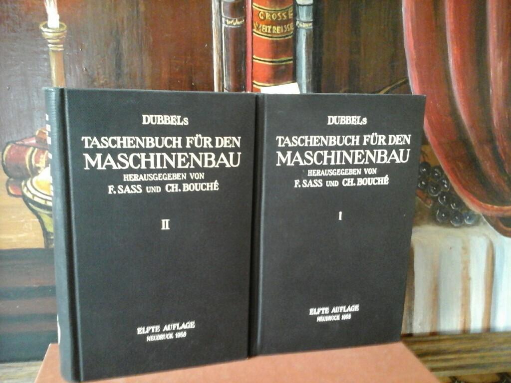 Dubbels Taschenbuch für den Maschinenbau. Band I und II. Dritter berechtigter Neudruck der elften völlig neubearbeiteten Auflage.