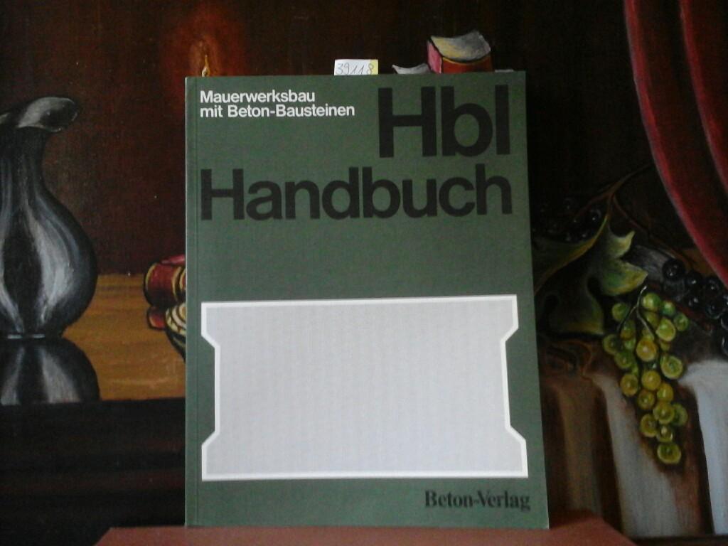 Hbl-Handbuch. Mauerwerksbau mit Beton-Bausteinen. Herausgegeben vom Bundesverband Deutsche Beton- und Fertigteilindustrie e.V., Bonn. 3., überarbeitete Auflage.