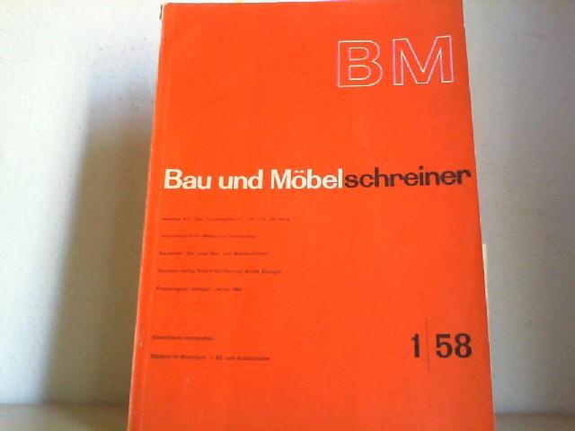 """Bau und Möbelschreiner vereinigt mit """"Das Tischlergewerk"""". Fachzeitschrift für Möbel und Innenausbau. 1. Heft, 1958."""