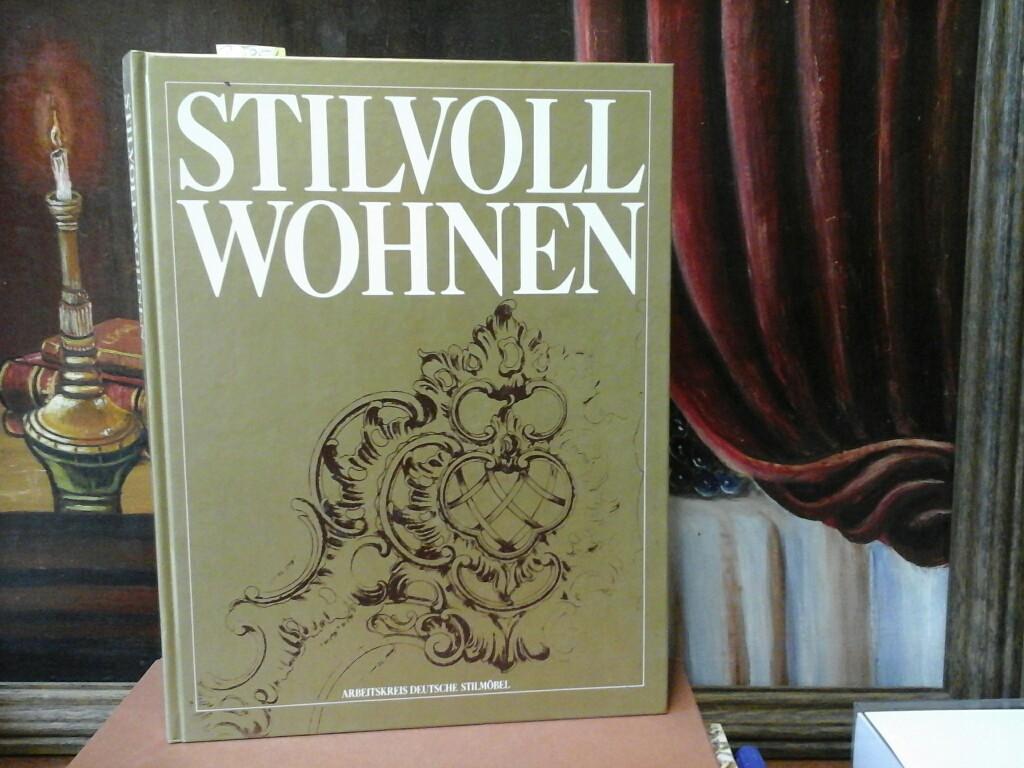 Stilvoll wohnen. Herausgegeben vom Arbeitskreis Deutsche Stilmöbel.