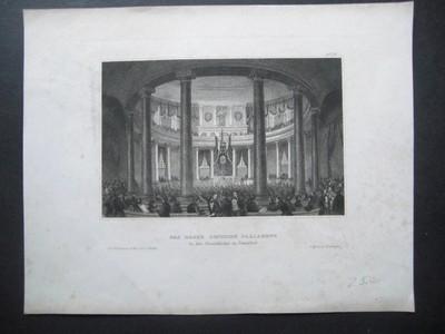 Das erste Deutsche Parlament in der Paulskirche zu Frankfurt. Stahlstich.  Bildgröße ca. 16 x 11 cm, Blattgröße ca. 23 x 15 cm.