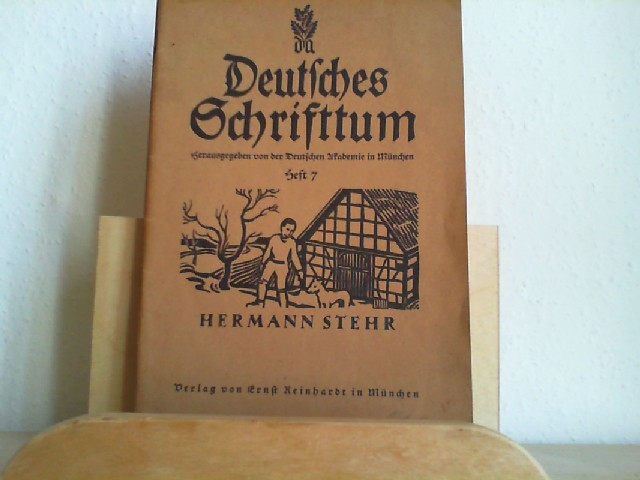 Deutsches Schrifttum. Herausgegeben von der Deutschen Akademie in München. Heft 7. Hermann Stehr.