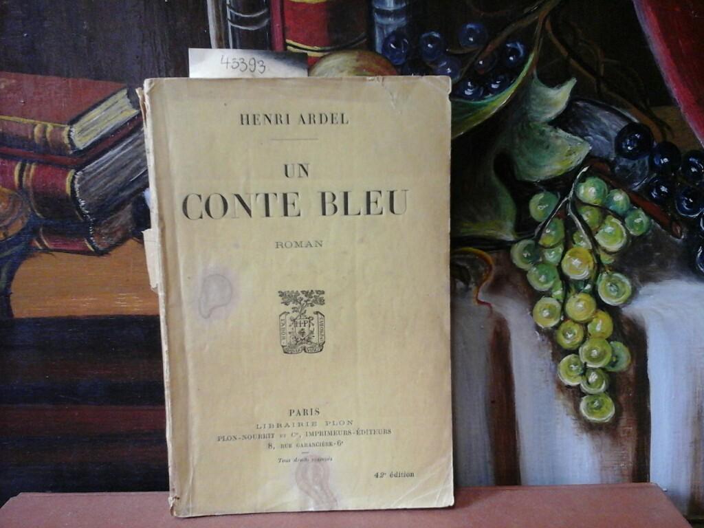 Un Conte Bleu. Roman. 42./ quarante et deuxième/ Édition /Auflage.