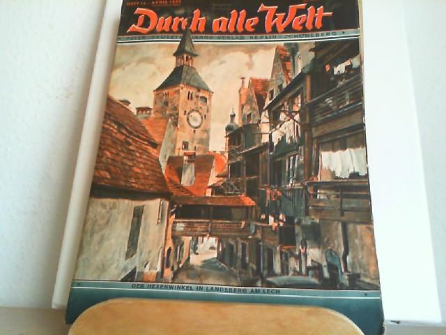Durch alle Welt. April 1936. Heft 14. Länder - Völker - Natur - Reisen und Abenteuer. Titelbild: Der Hexenwinkel in Landsberg am Lech.