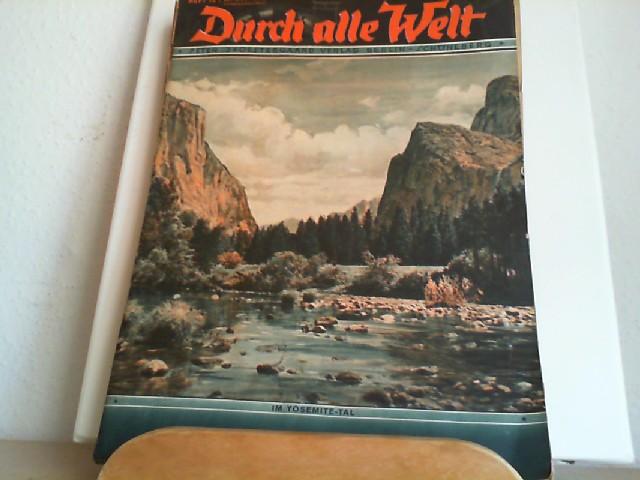 Durch alle Welt. April 1936. Heft 15. Länder - Völker - Natur - Reisen und Abenteuer. Titelbild: Im Yosemite-Tal.