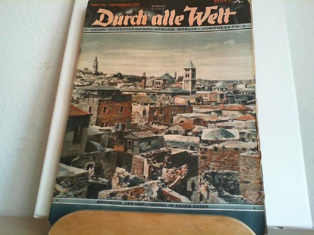 Durch alle Welt. September 1936. Heft 36. Länder - Völker - Natur - Reisen und Abenteuer. Titelbild: Jerusalem, der Unruheherd im Nahen Osten.