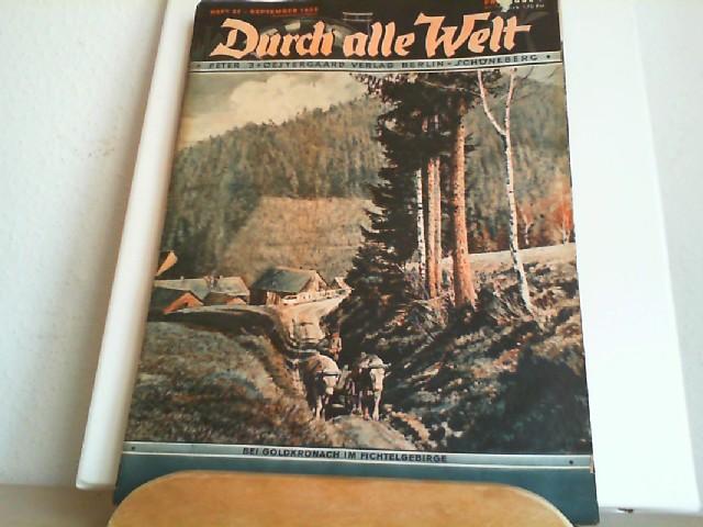 Durch alle Welt. September 1936. Heft 37. Länder - Völker - Natur - Reisen und Abenteuer. Titelbild: Bei Goldkronach im FIchtelgebirge.