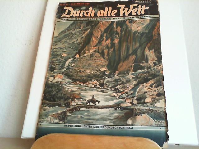 Durch alle Welt. Dezember 1936. Heft 51. Länder - Völker - Natur - Reisen und Abenteuer. Titelbild: In den Schluchten des Hindukusch (Chitral).
