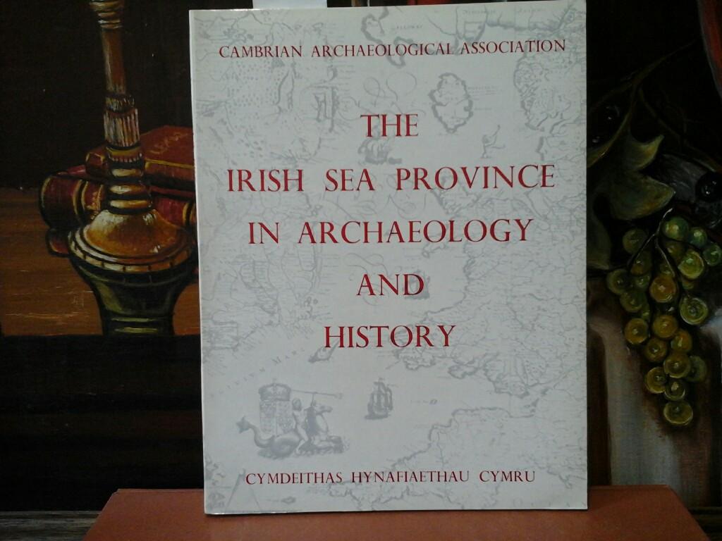 The Irish Sea Province in Archaeology and History. Mit zahlreichen Fotografien und Zeichnungen.