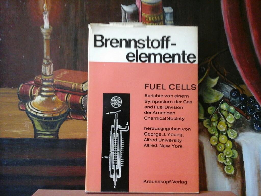 Brennstoffelemente. Fuel Cells, eine bedeutende Energiequelle der Zukunft. Berichte von einem Symposium der Gas and Fuel Devision der American Chemical Society. Erste /1./ Ausgabe.