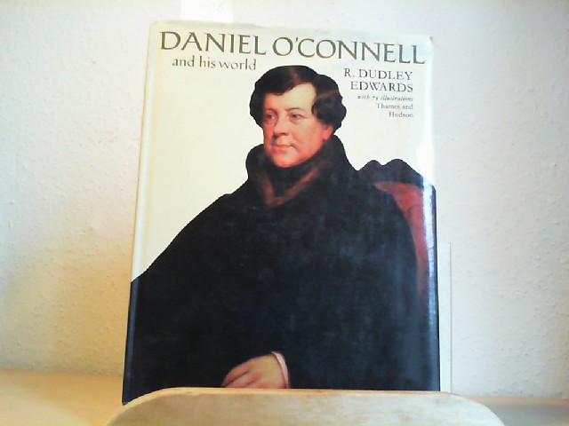Daniel O´Connell and his world. (First /1./ Edition).