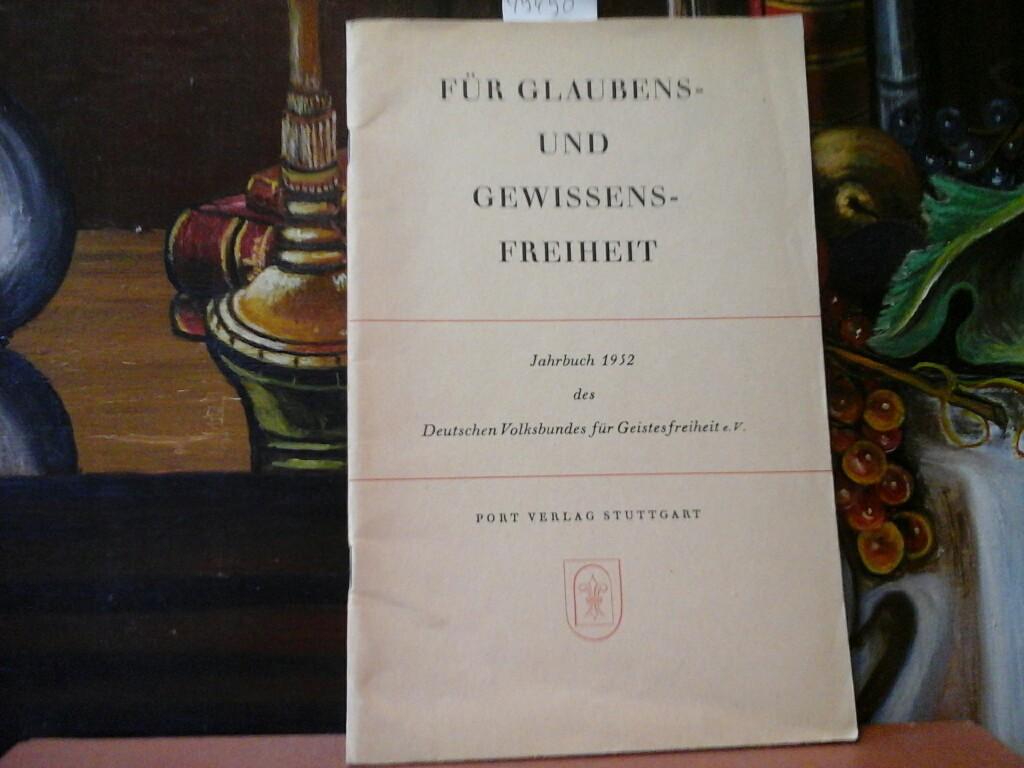 Für Glaubens- und Gewissensfreiheit. Jahrbuch 1952 des Deutschen Volksbundes für Geistesfreiheit e.V.