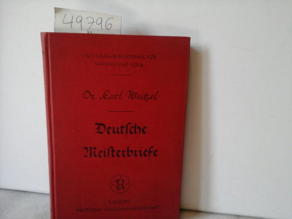 Deutsche Meisterbriefe. Zeugnisse großer Deutscher. Erste /1./ Ausgabe.