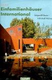Einfamilienhäuser international. Zeitgemäß bauen - Individuell wohnen.