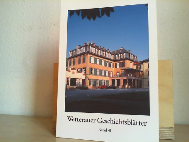 Wetterauer Geschichtsblätter. Beiträge zur Geschichte und Landeskunde. Band 41