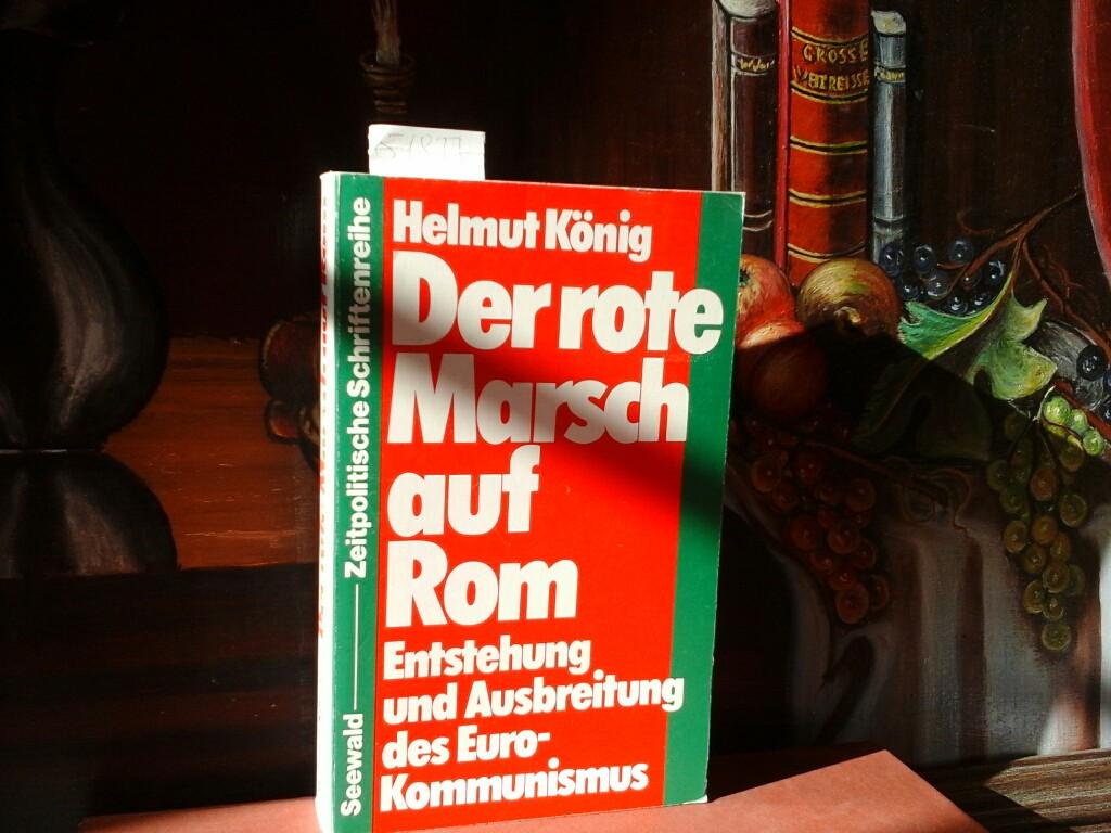 Der rote Marsch auf Rom. Entstehung und Ausbreitung des Eurokommunismus.