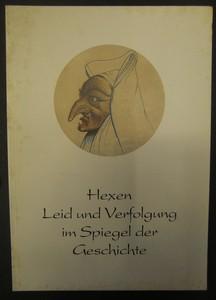 Hexen - Leid und Verfolgung im Spiegel der Geschichte. Zur Ausstellung im Museum Ober-Ramstadt. Erste /1./ Ausgabe.