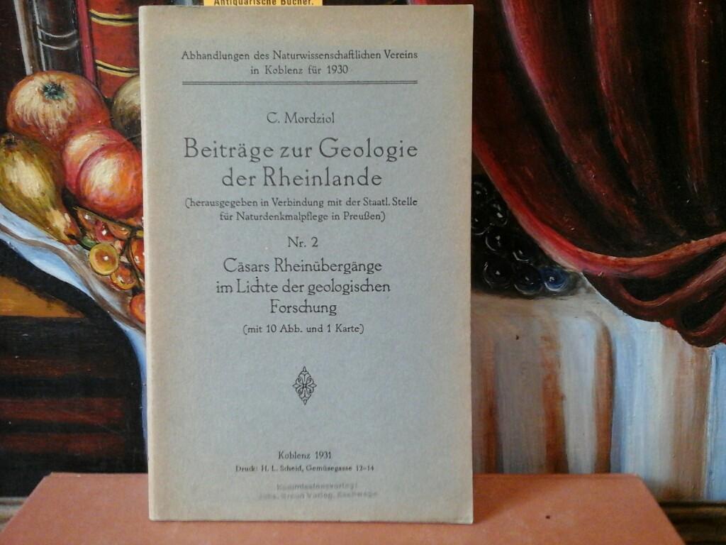 Cäsars Rheinübergänge im Lichte der geologischen Forschung. Beiträge zur Geologie der Rheinlande Nr.2. Erste /1./ Ausgabe.
