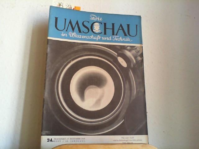 In Wissenschaft und Technik. 24. Heft / 49. Jahrgang / 15. Dezember 1949. Halbmonatsschrift über die Fortschritte in Wissenschaft und Technik. Erste /1./ Ausgabe.