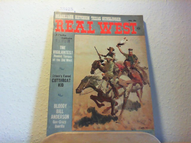 Real West. A Charlton Publication. Vol. 4, No. 18, July, 1961. Run, white crow, run; Tragic Fame of Chipeta; Fort Fizzle; Bloody Bill Anderson; Katie was a lady; When the devil gambled.