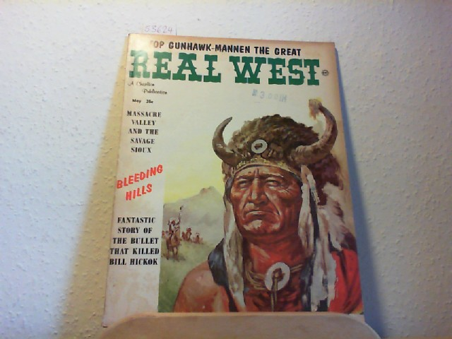 Real West. A Charlton Publication. Vol. 4, No. 17, May, 1961. When Rodeos were rough; Mannen in the Great; Lost child; Bleeding Hills; Massacre valley; Terry the terrible.