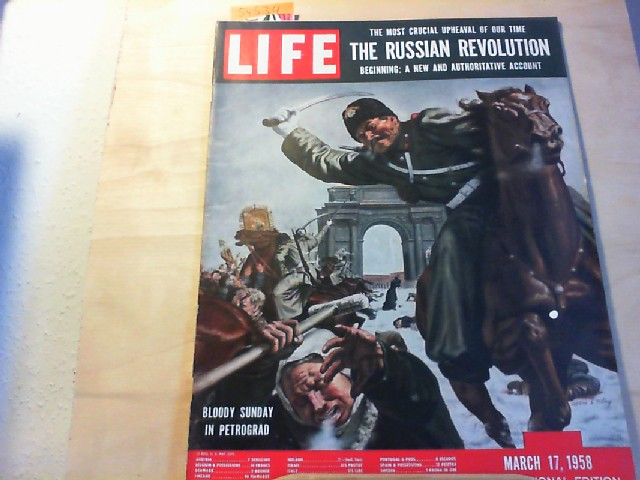 LIFE. International Edition. March 17, 1958. The Russian Revolution. The most crucial upheaval of our time.