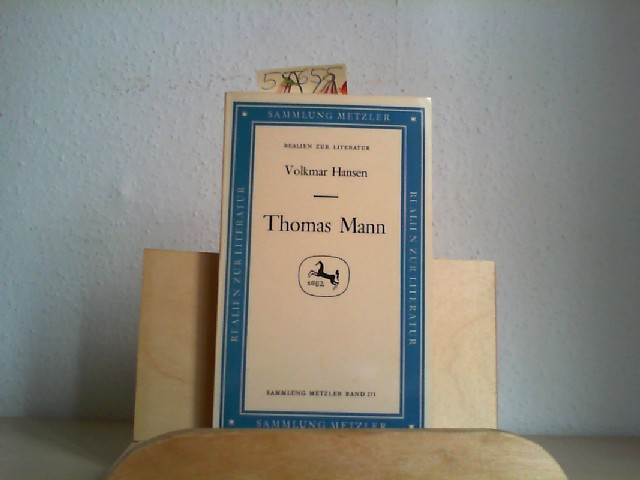 HANSEN, VOLKMAR: Thomas Mann. Realien zur Literatur. Erste /1./ Ausgabe.
