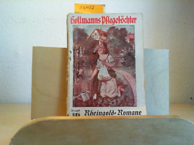 Hollmanns Pflegetöchter. Originalroman von E. Winger. Erste /1./ Auflage.