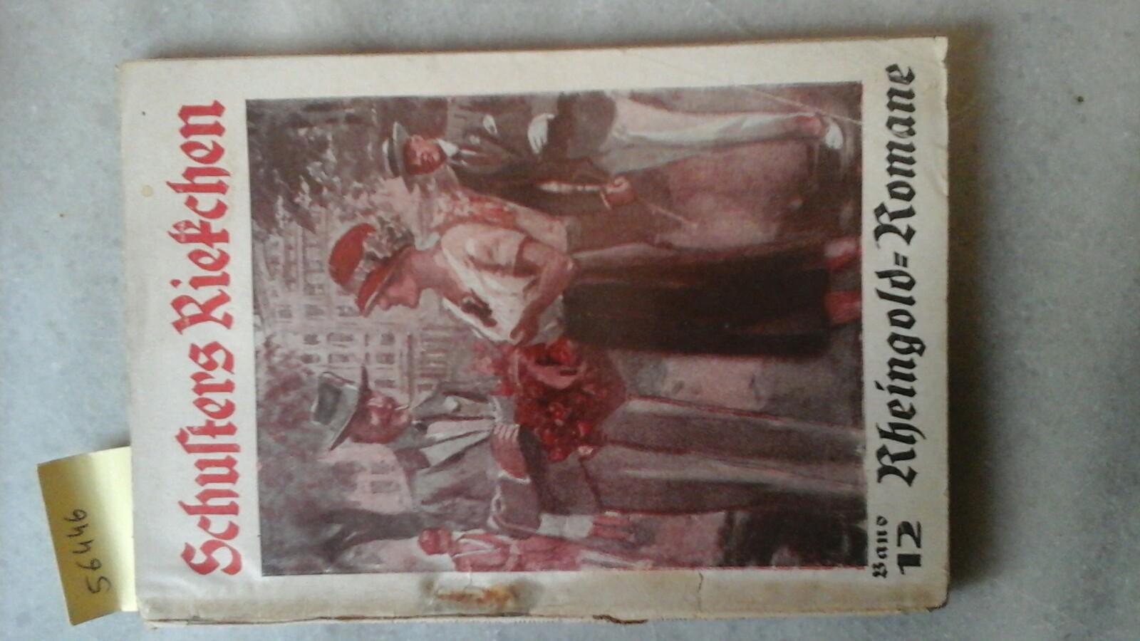 Schulters Riekchen. Originalroman von Frau Dr. Juliane Dirneifel. Erste /1./ Auflage.