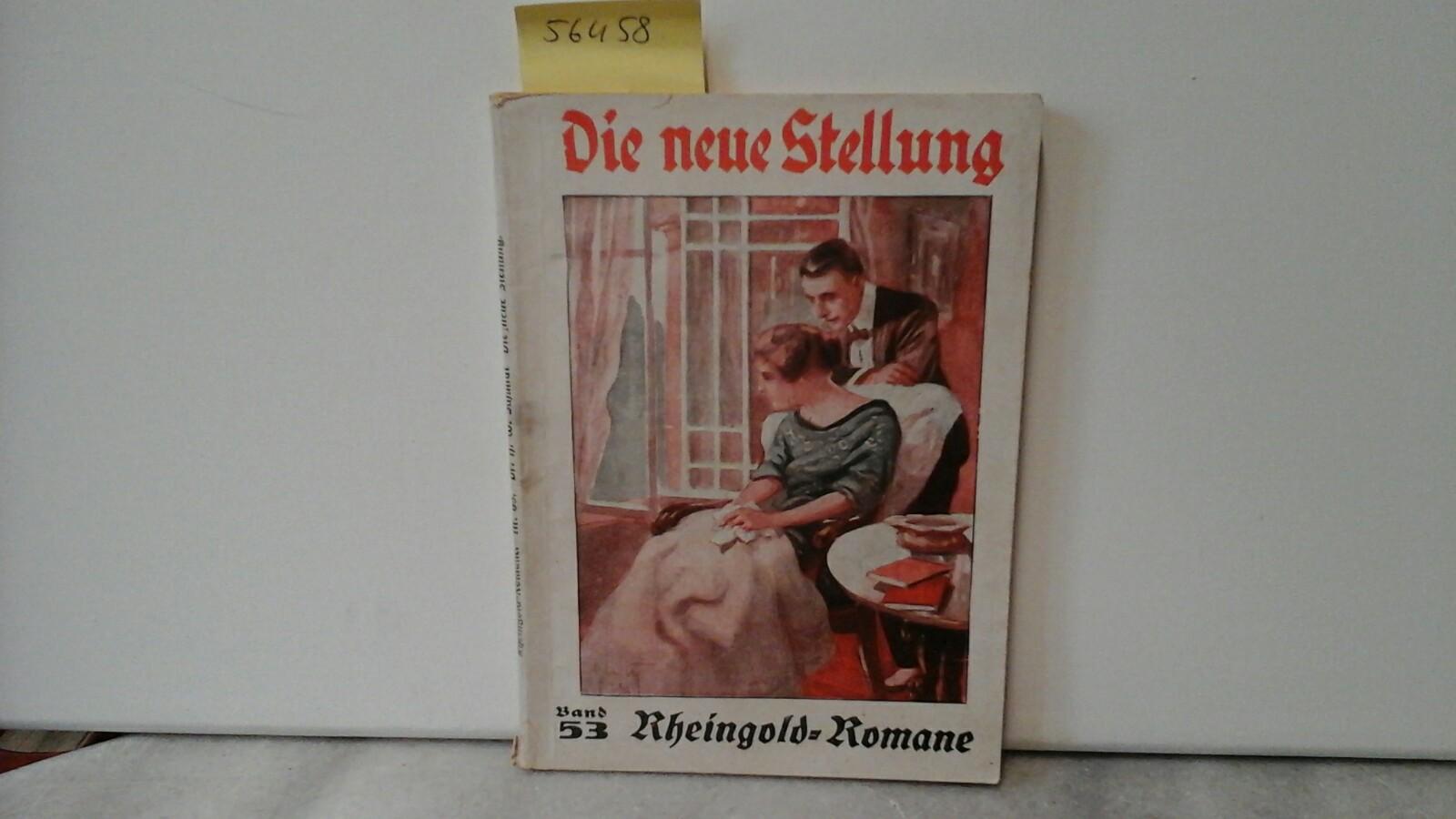 Die neue Stellung. Originalroman von Dr. Hans Walter Schmidt. Erste /1./ Auflage.