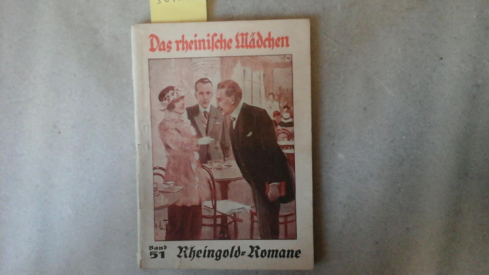 Das rheinische Mädchen. Originalroman von Th. Ackermann. Erste /1./ Auflage.