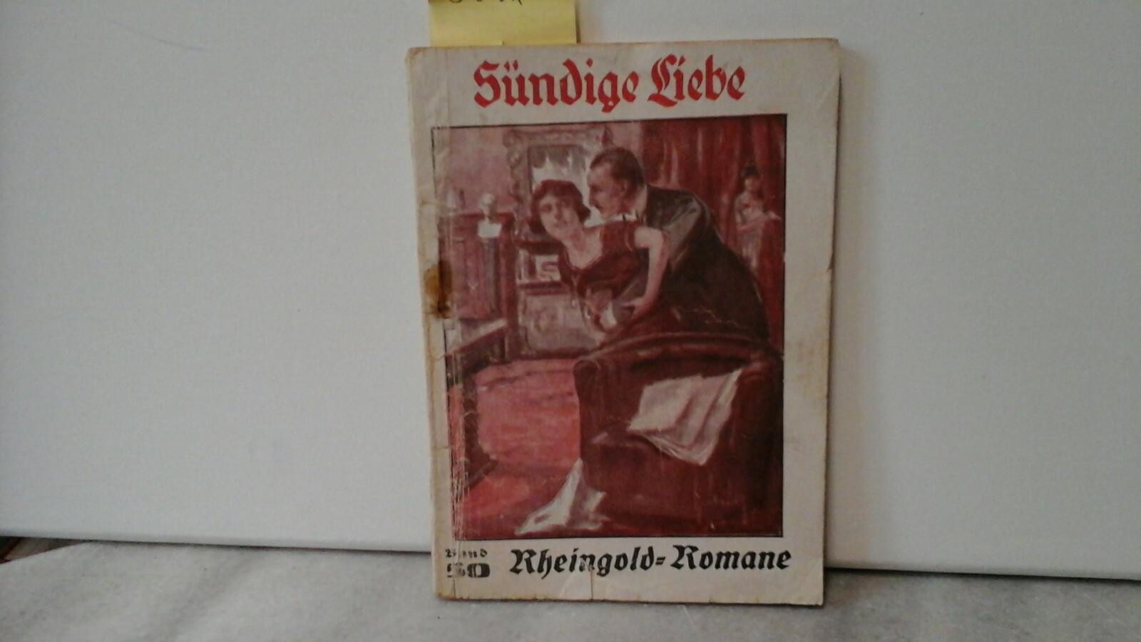Sündige Liebe. Originalroman von J. Schade-Hädicke. Erste /1./ Auflage.