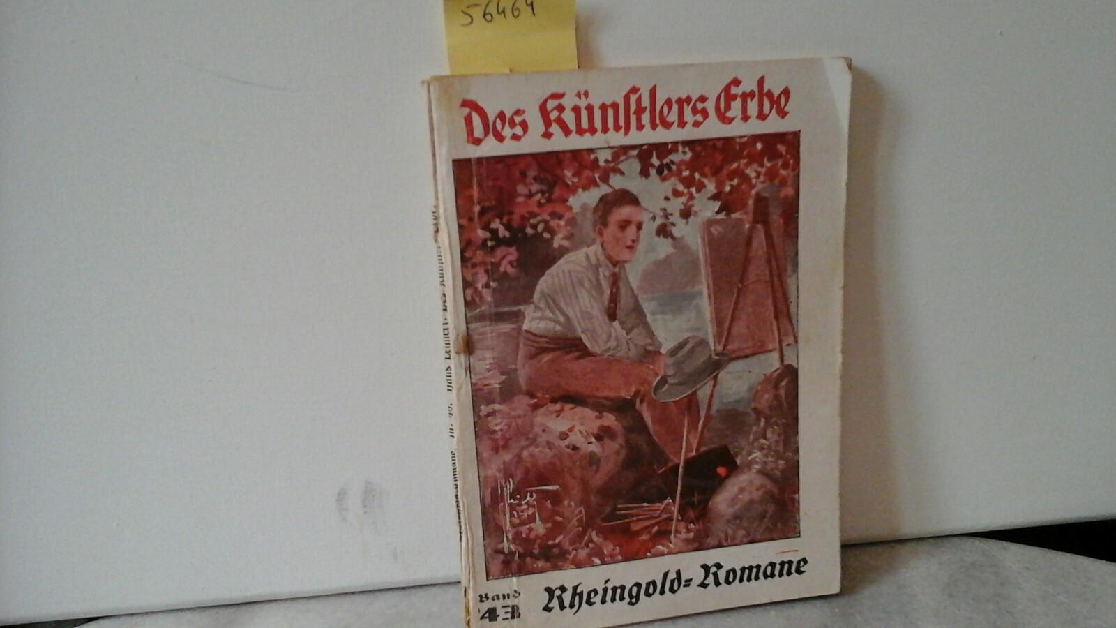 Des Künstlers Erbe. Originalroman von Hans Lehnert. Erste /1./ Auflage.