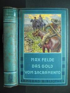 FELDE, MAX: Das Gold von Sacramento. Zweiundzwanzigste /22./ Auflage.