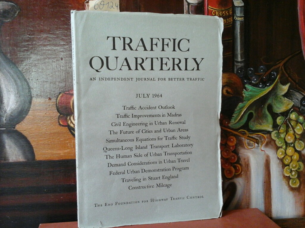 Traffic Quarterly. An Independant Journal for better Traffic. July 1964. Volume XVIII, Number 3. First /1./ edition.