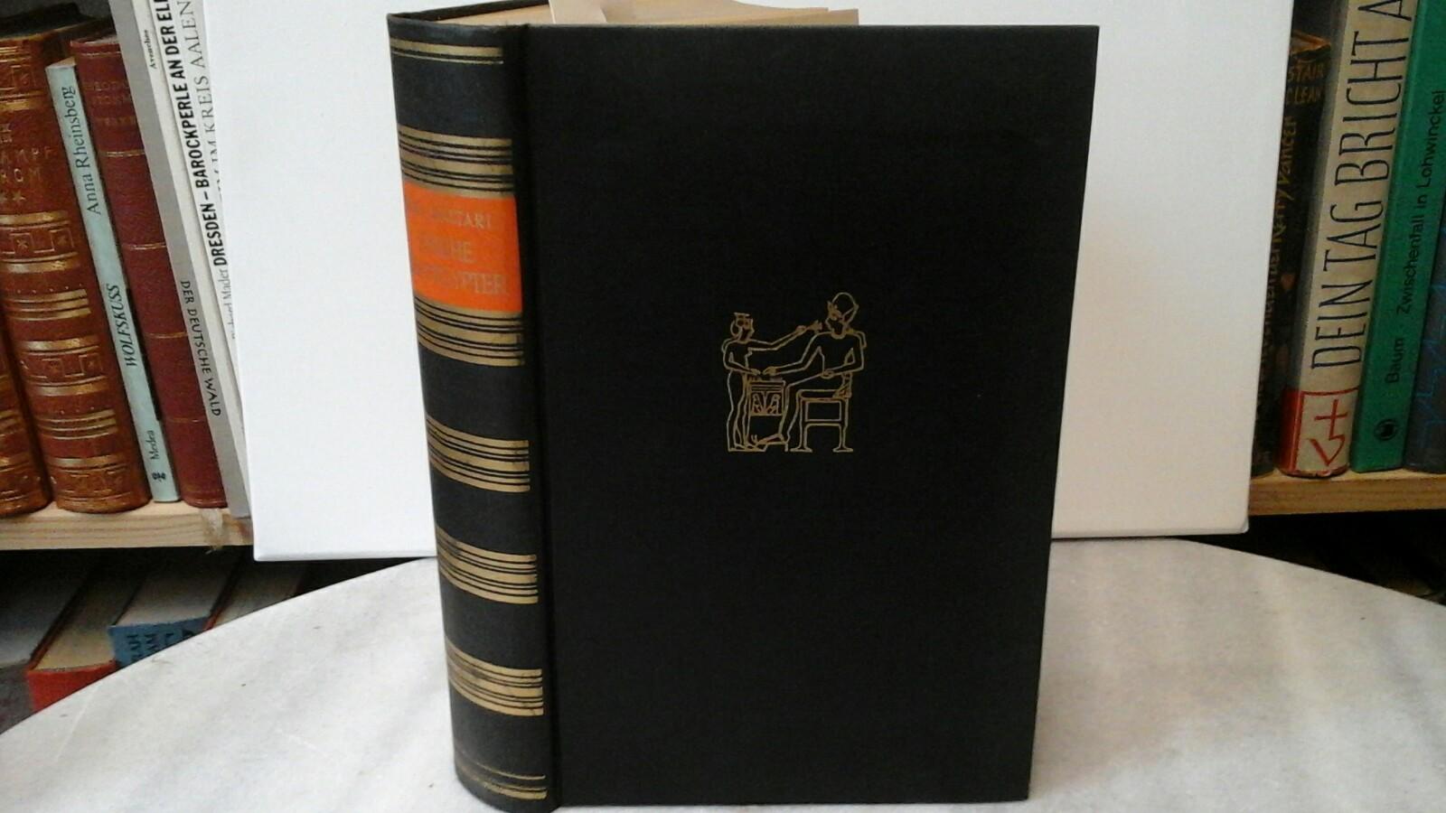 Sinuhe der Ägypter. Roman. Fünfzehn Bücher aus dem Leben des Arztes Sinuhe ungefähr 1390 bis 1335 vor Christi Geburt. Original-Ausgabe.